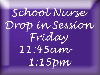 School Nurse Drop in Session Update