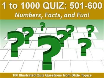 1 to 1000 Quiz: 501 - 600