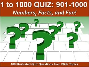 1 to 1000 Quiz: 901 - 1000